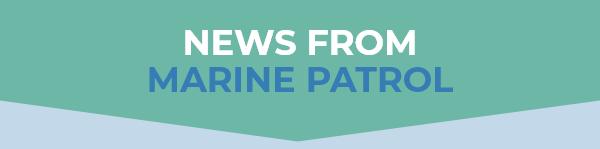 News from Marine Patrol